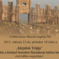 Kárpátok Trójája – bronzkori aranykincsek a Móra-múzeumban