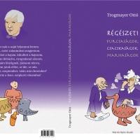 Trogmayer Ottó: Régészeti furcsaságok, csacskaságok, marhaságok